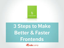 3 Steps to Make Better & Faster Frontends